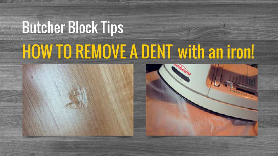 Removing A Dent From Butcher Block Is Easy!